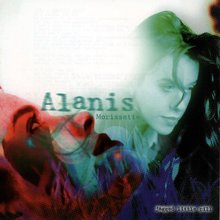 <cite>Jagged Little Pill</cite> by Alanis Morissette