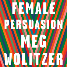 <cite>The Female Persuasion</cite> by Meg Wolitzer