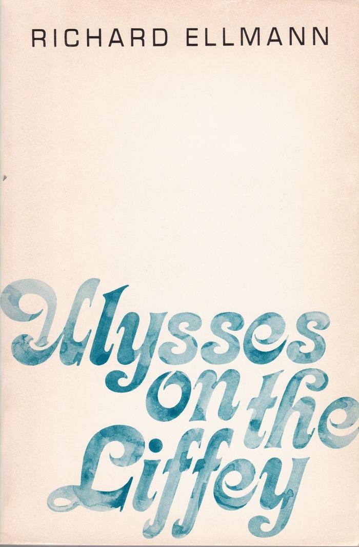 Ulysses on the Liffey by Richard Ellmann