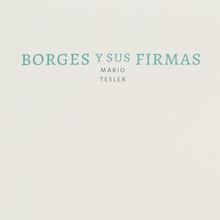 <cite>Borges y sus firmas</cite>