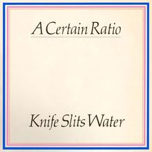 "A Certain Ratio ‎– ""Knife Slits Water"" / ""Tumba Rumba"""