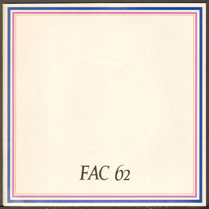 """Back. """"FAC 62"""" stands for: Factory Records release No. 62."""