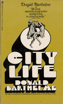 <cite>City Life</cite> – Donald Barthelme (Bantam)