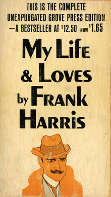 <cite>My Life and Loves</cite> by Frank Harris (Grove Press)