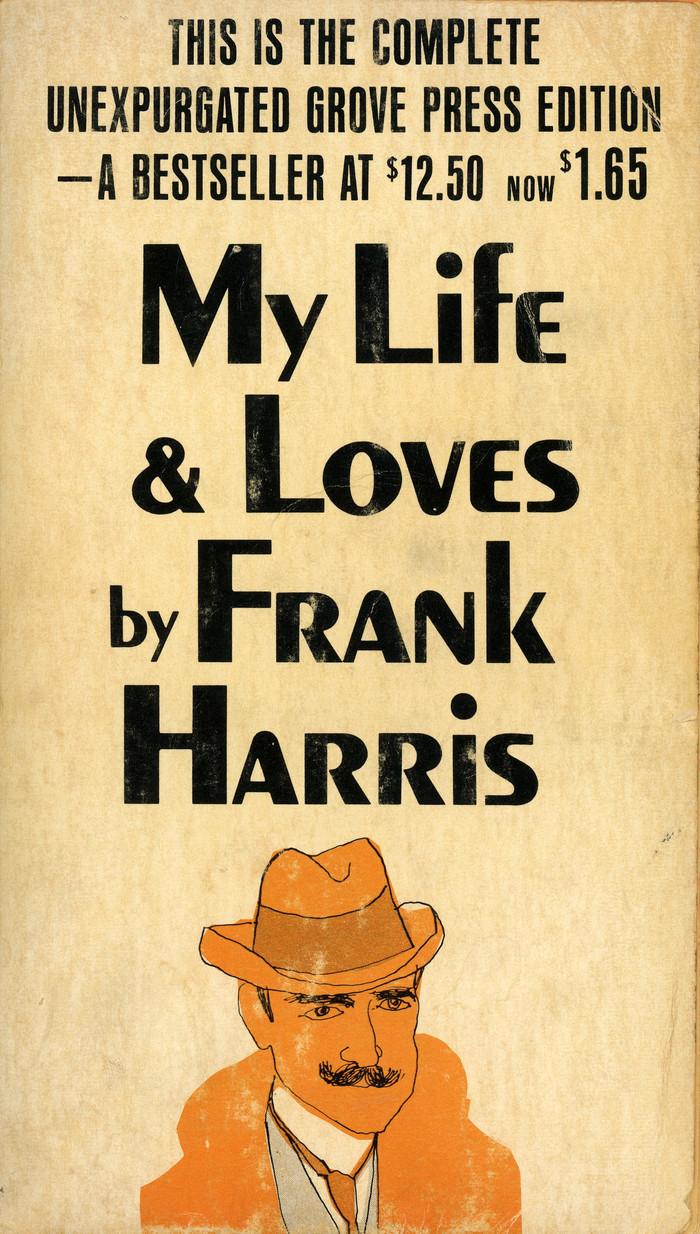 My Life and Loves by Frank Harris (Grove Press) 1