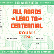 """All Roads Lead To Centennial"", DuClaw Brewing Co."