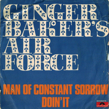 """Man Of Constant Sorrow""<span class=""nbsp"">&nbsp;</span>/ ""Doin' It""<cite><span class=""nbsp""><span class=""nbsp""></span></span></cite> – Ginger Baker's Air Force (Italy)"