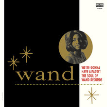 <cite>We're Gonna Have A Party! The Soul of Wand Records </cite>album art