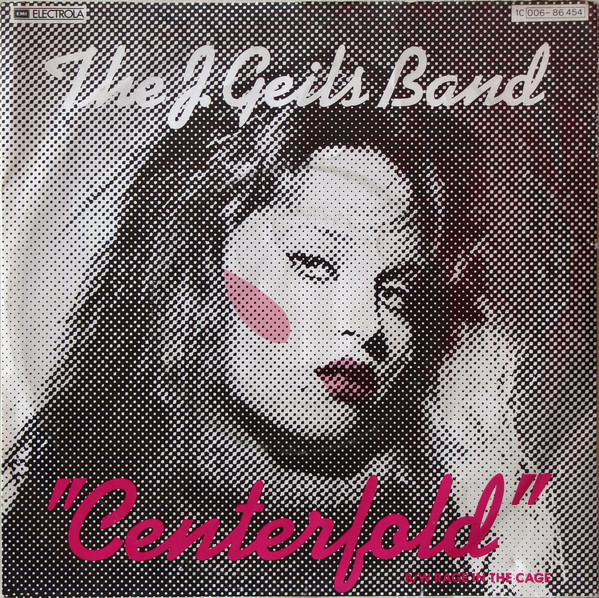 """Centerfold""– The J. Geils Band 1"