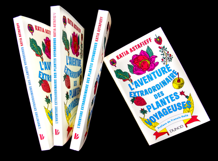 L'Aventure Extraordinaire des Plantes Voyageuses by Katia Astafieff 2