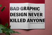 <cite>Bad graphic design never killed anyone</cite>