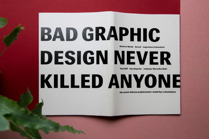 Bad graphic design never killed anyone 1