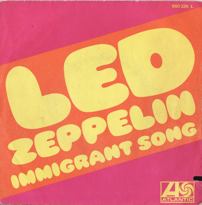 """""""Immigrant Song"""" / """"Hey, Hey What Can I Do"""" – LedZeppelin (Atlantic/Barclay) 1"""