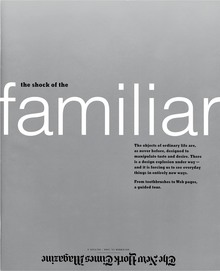 """The shock of the familiar"", <cite>The New York Times Magazine</cite>, Dec 13, 1998"