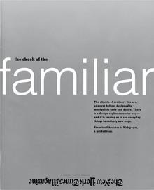 """The shock of the familiar"", <cite>The New York Times Magazine</cite>, Dec 13, 1998"