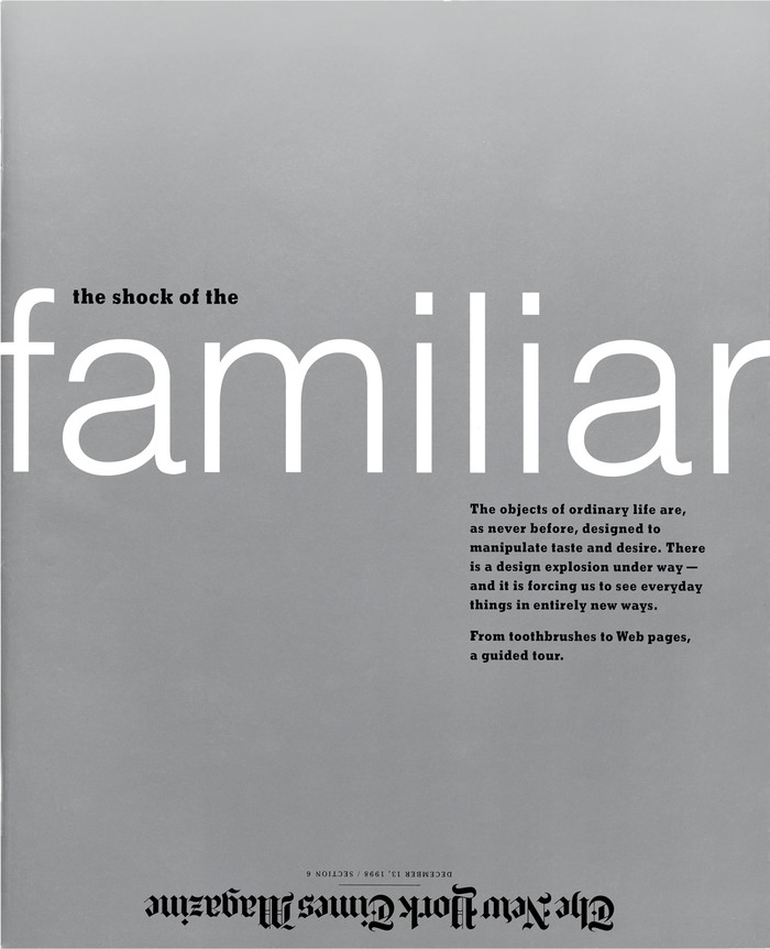 """The shock of the familiar"", The New York Times Magazine, Dec 13, 1998"