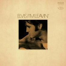 <cite>I'm Leavin'</cite> by Elvis Presley