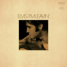 Elvis Presley – <cite>I'm Leavin'</cite> album art