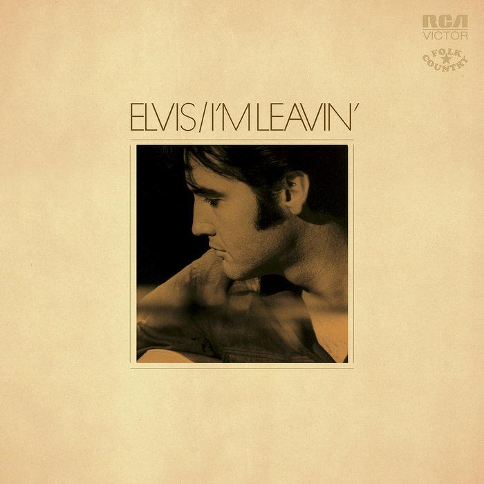 I'm Leavin' by Elvis Presley