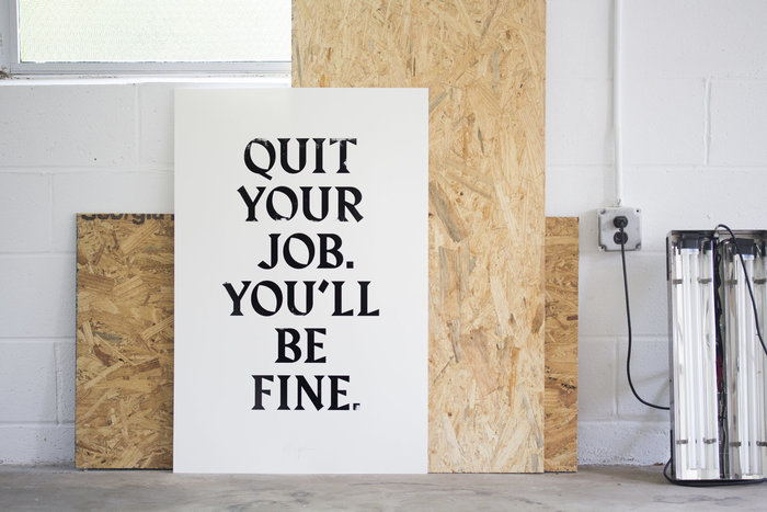 """""""Quit Your job. You'll be fine."""" 1"""