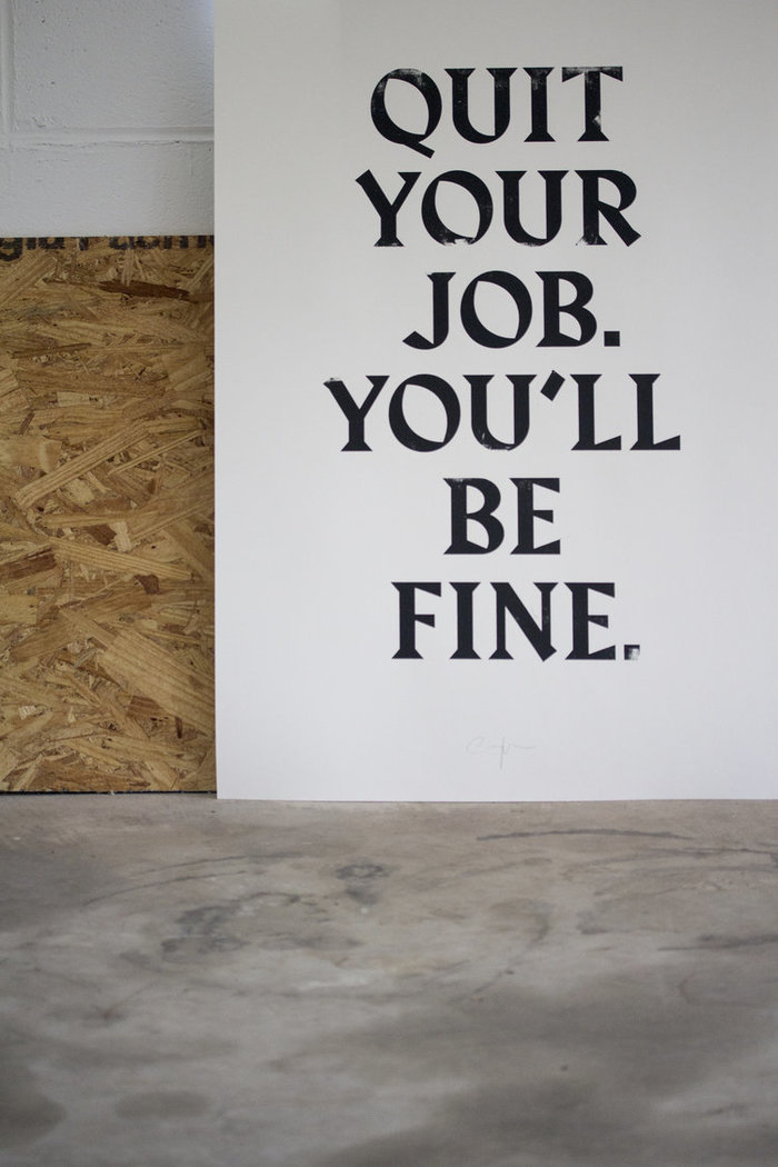 """""""Quit Your job. You'll be fine."""" 3"""