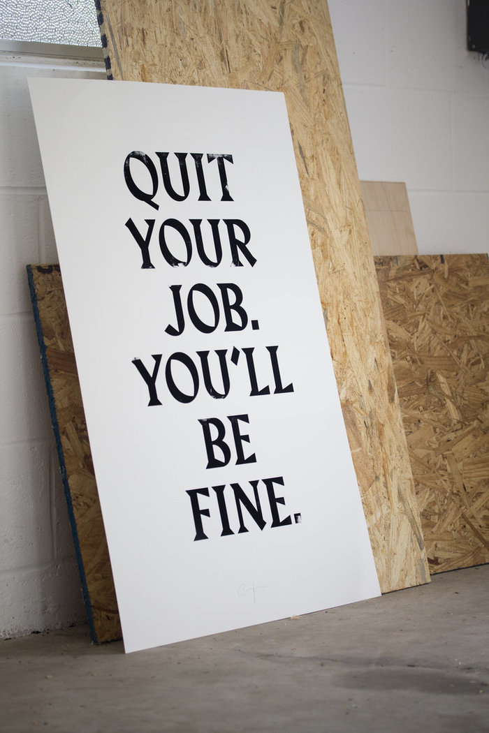 """Quit Your job. You'll be fine."" 5"