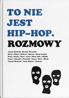<cite>To nie jest hip-hop. Rozmowy</cite>