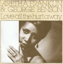 """Love All The Hurt Away"" / ""A Whole Lot Of Me"" – Aretha Franklin & George Benson"