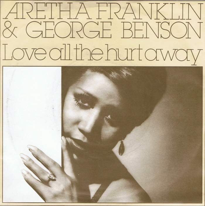 """Love All The Hurt Away"" / ""A Whole Lot Of Me"" – Aretha Franklin & George Benson 1"