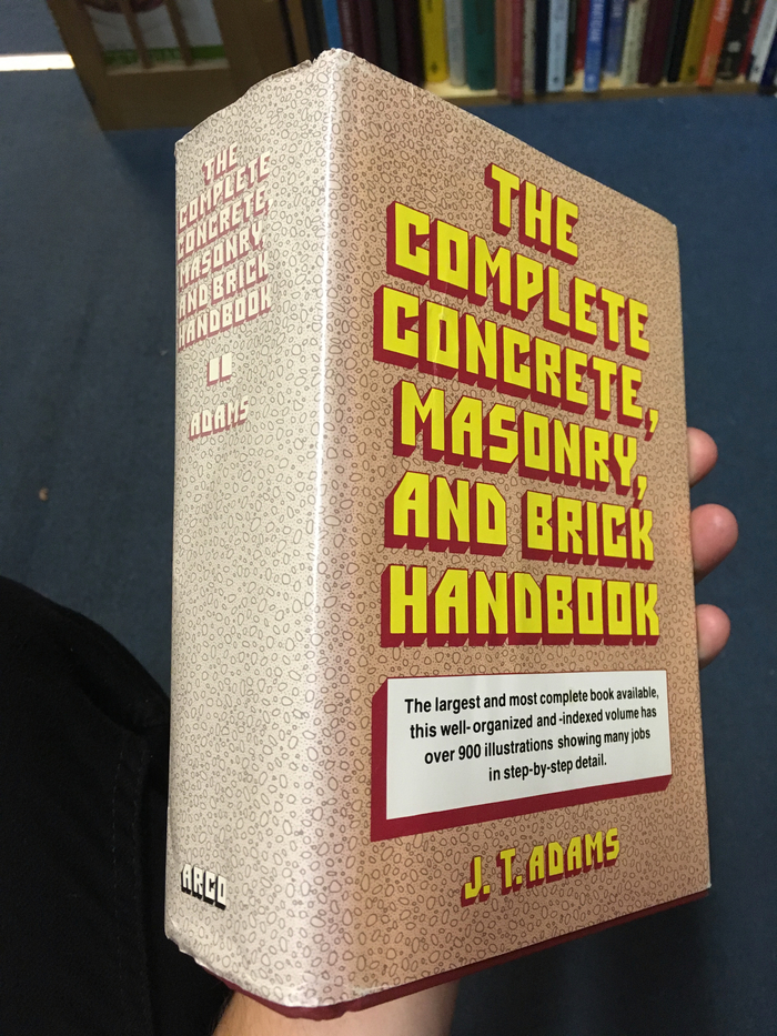 The Complete Concrete, Masonry, and Brick Handbook – J. T. Adams 2