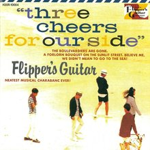 "Flipper's Guitar – <cite>""Three Cheers For Our Side"" </cite>album art"