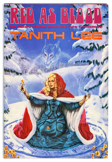 <cite>Red as Blood, or Tales from the Sisters Grimmer</cite> by Tanith Lee