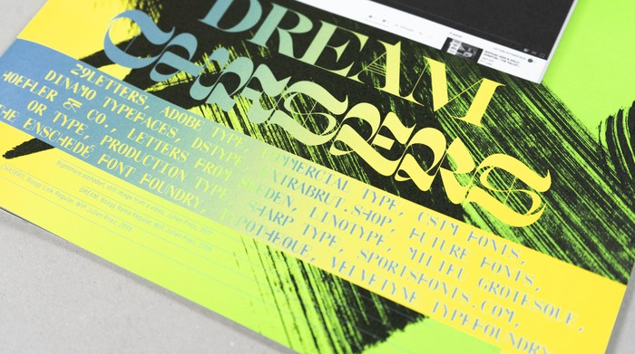 """Dream"" set in Boogyroma and ""Chasers"" set in Boogylink, two in-progress typefaces by Julien Priez. Foundry names set in TheW Clan GZA by Swiss Typefaces. The caption that mentions the typefaces is set in Suisse Int'l Condensed."