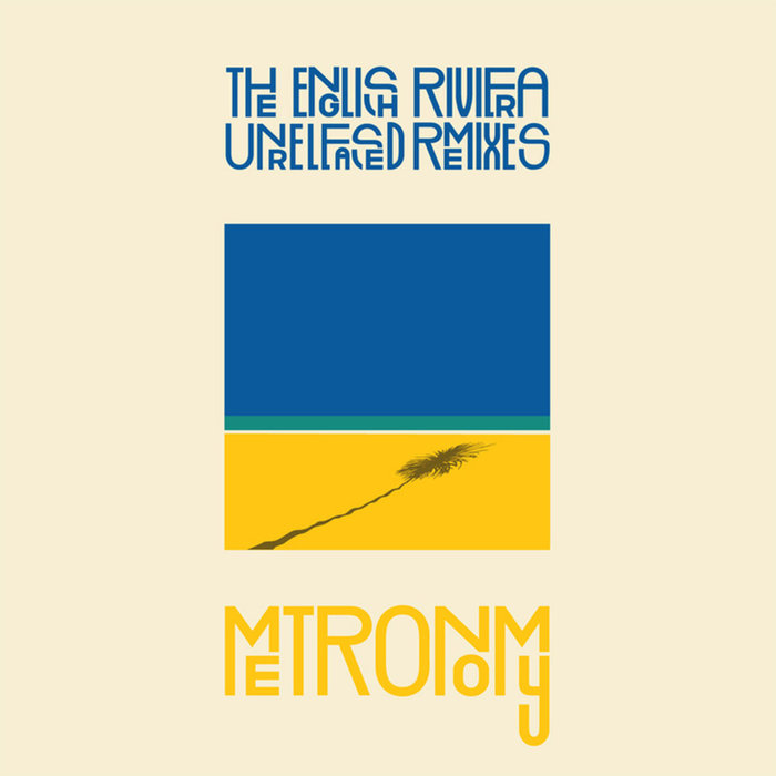 The English Riviera (Unreleased Remixes), 2011