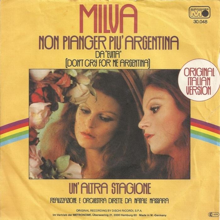 Non Pianger Piu' Argentina (Don't Cry For Me Argentina) / Un' Altra Stagione by Milva