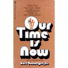 <cite>Our Time is Now: Notes from the High School Underground</cite> (Bantam)