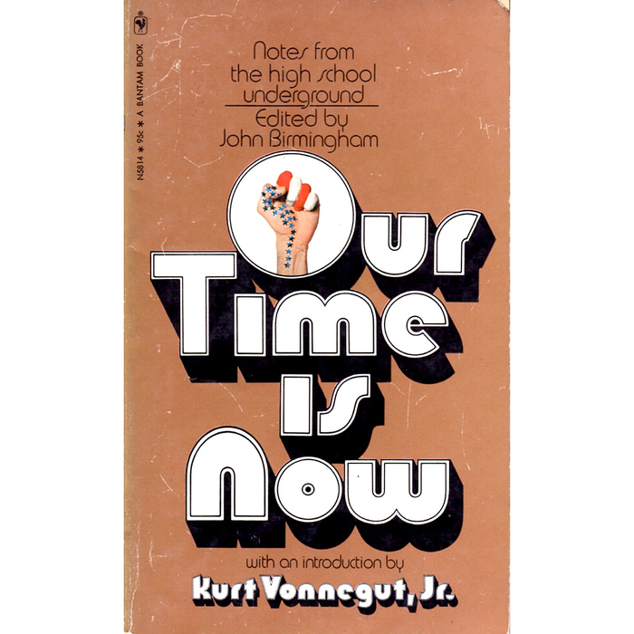 Our Time is Now: Notes from the High School Underground (Bantam) 1