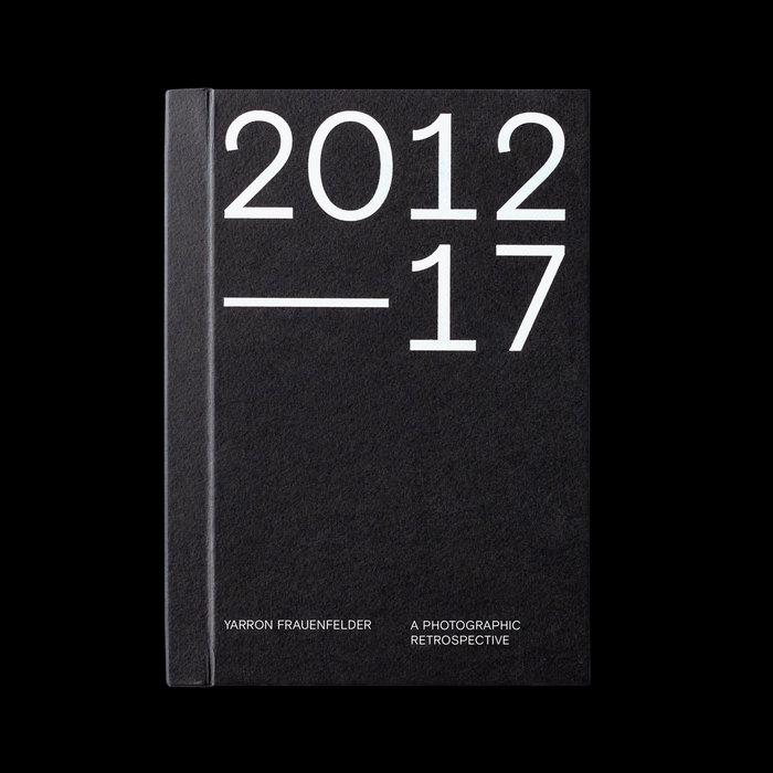 2012–17: A Photographic Retrospective – Yarron Frauenfelder 1