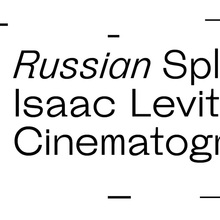 Russian Spleen. Isaac Levitan and Cinematography