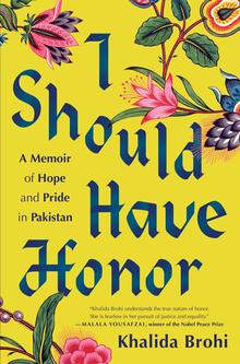 <cite>I Should Have Honor</cite> by Khalida Brohi