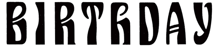 """""""BIRTHDAY"""" in spaced out Siegfried, with the characteristic separated bowls in B and R (cf. Separat by OrType, 2013), the H with minuscule/blackletter construction, and the A with double bar."""