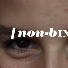 <cite>[non-binary]</cite> short documentary