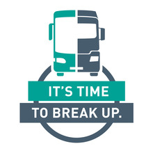 """It's Time To Break Up"" campaign logo"