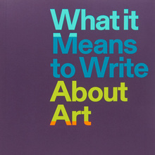<cite>What it Means to Write About Art</cite>