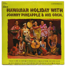 <cite>Hawaiian Holiday with Johnny Pineapple &amp; his Orchestra </cite>album art