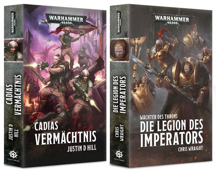 Justin D Hill: Cadias Vermächtnis; Chris Wraight: Wächter des Throns. Die Legion des Imperators.