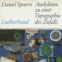 <cite>Anekdoten zu einer Topographie des Zufalls</cite> – Daniel Spoerri