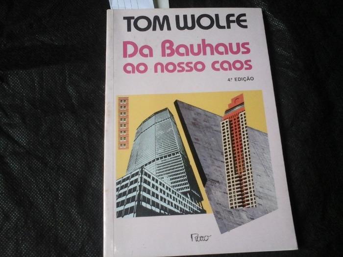 Da Bauhaus ao nosso caos 1