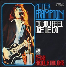 """Do You Feel Like We Do"" / ""Penny For Your Thoughts"" – Peter Frampton"