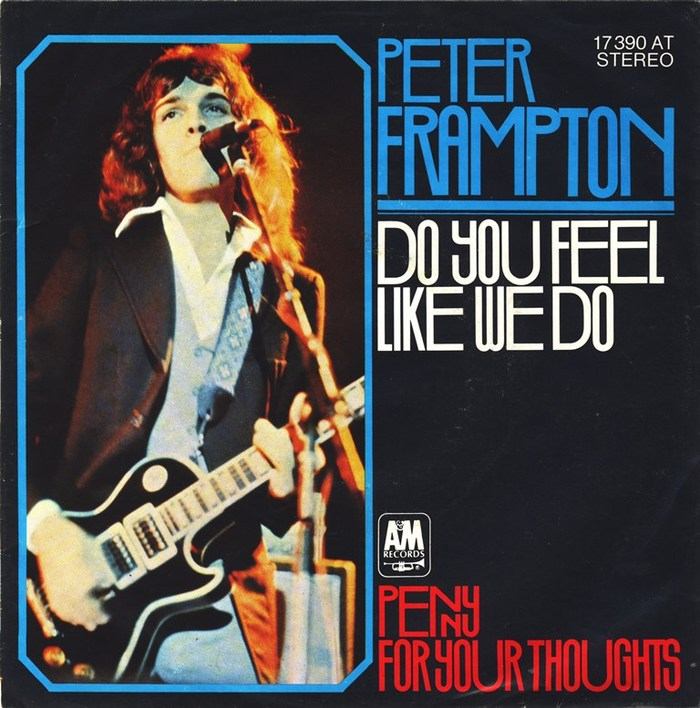 """""""Do You Feel Like We Do"""" / """"Penny For Your Thoughts"""" – Peter Frampton"""